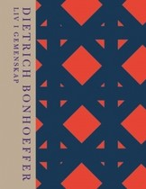 Liv i gemenskap - Dietrich Bonhoeffer