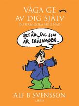 Våga ge av dig själv - Alf B Svensson