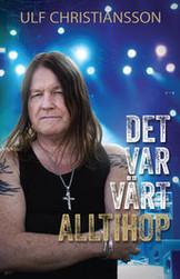 Det var värt alltihop - Ulf Christiansson