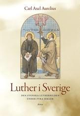 Luther i Sverige - Carl Axel Aurelius
