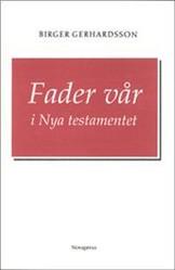 Fader vår i Nya testamentet - Birger Gerhardsson
