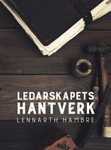 Ledarskapets hantverk - Lennarth Hambre