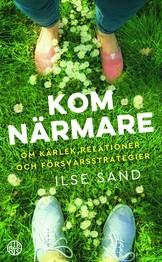 Kom närmare - Ilse Sand