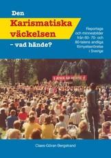 Den Karismatiska väckelsen - vad hände? - Claes-Göran Bergstrand