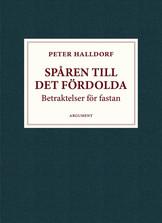 Spåren till det fördolda - Peter Halldorf