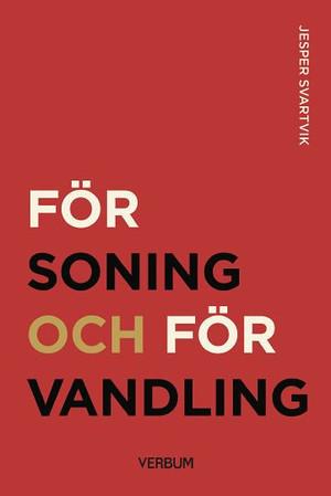 Försoning och förvandling - Jesper Svartvik