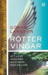 Rötter och vingar - Göran Larsson