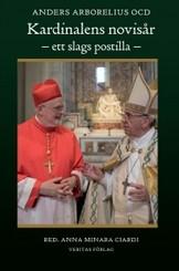 Kardinalens novisår - ett slags postilla - Anders Arborelius