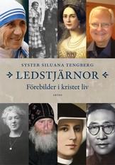 Ledstjärnor - Förebilder i kristet liv - Syster S Tengberg
