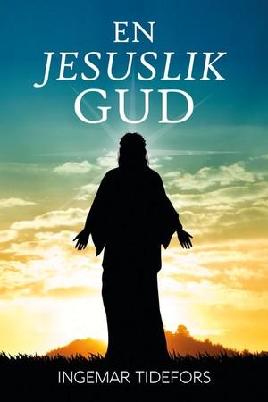En Jesuslik Gud - Ingemar Tidefors