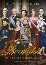 Bernadotte - för Sverige hela tiden - Herman Lindqvist