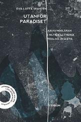 Utanför paradiset - Eva-Lotta Grantén