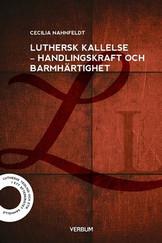 Luthersk kallelse - Handlingskraft och barnhärtighet