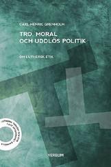 Tro, moral och uddlös politik - Carl-Henric Grenholm