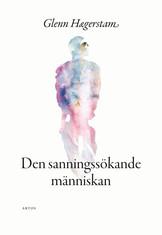 Den sanningssökande människan - Glenn Hægerstam