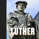 Luther - Om kamp och frihet - Carl Magnus Adrian