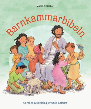 Barnkammarbibeln - Carolina Klintefelt