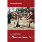 Tolv scener ur Passionshistorien - Johnny Bergman