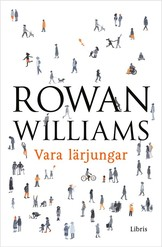 Vara lärjungar - Rowan Williams