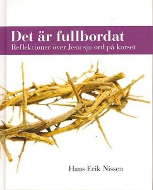 Det är fullbordat - Hans Erik Nissen