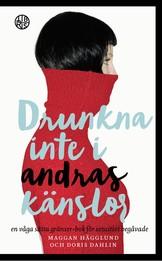 Drunkna inte i andras känslor - Maggan Hägglund, Doris Dahlin