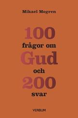 100 frågor om Gud och 200 svar - Mikael Mogren
