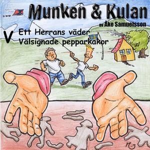 Munken & Kulan - V. Ett Herrans väder + Välsignade pepparkakor