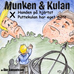 Munken & Kulan - X. Handen på hjärtat+Puttekulan har eget möte