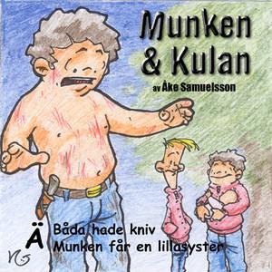 Munken & Kulan - Ä. Båda hade kniv + Munken får en lillasyster