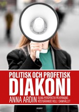 Politisk och profetisk diakoni - Anna Ardin