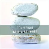 Stilla stunder - Tom Wright