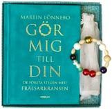 Gör mig till din - Martin Lönnebo