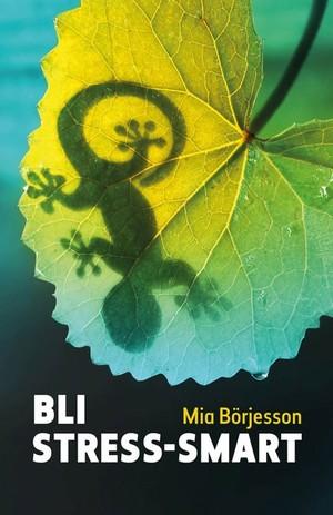 Bli Stress-smart - Mia Börjesson