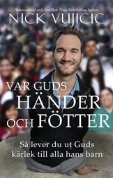 Var Guds händer och fötter - Nick Vujicic
