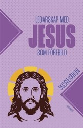 Ledarskap med Jesus som förebild - Deltagarhäfte