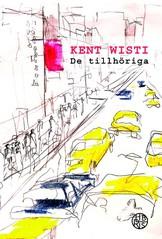De tillhöriga - Kent Wisti