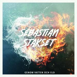 Sebastian Stakset - Genom vatten och eld