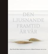 Den ljusnande framtid är vår - Mats Andréasson & Peter Örn