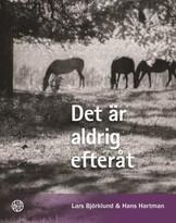 Det är aldrig efteråt - Lars Björklund - Hans Hartman