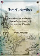 Beskrifning om de swenska församlingars forna och närwarande tilstånd -  Israel Acrelius