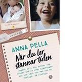 När du ler stannar tiden - Anna Pella