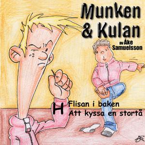 Munken & Kulan - H. Flisan i baken + Att kyssa en stortå