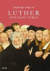 Luther och hans värld - Graham Tomlin