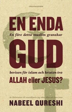 En enda Gud Allah eller Jesus? - Nabeel Qureshi