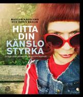 Hitta din känslostyrka - Maggan Hägglund/Doris Dahlin
