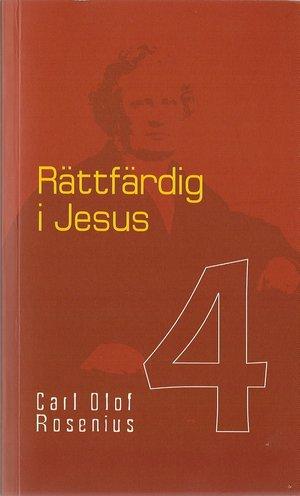 Rättfärdig i Jesus - Carl Olof Rosenius