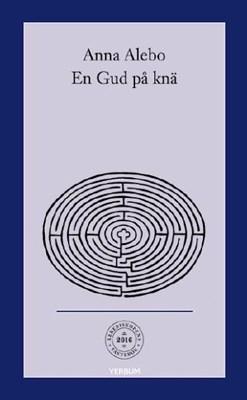 Ärkebiskopens fastebok 2016: En Gud på knä - Anna Alebo