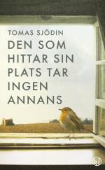Den som hittar sin plats tar ingen annans - Tomas Sjödin