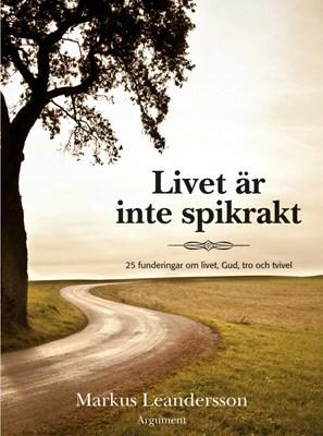 Livet är inte spikrakt - Markus Leandersson
