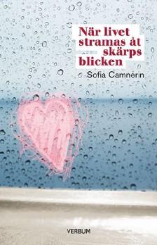När livet stramas åt skärps blicken - Sofia Camnerin